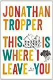 This Is Where I Leave You, Jonathan Tropper, 052595127X