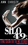 Silo 49: Flying Season for the Mis-Recorded