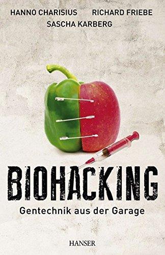 Biohacking  Gentechnik Aus Der Garage