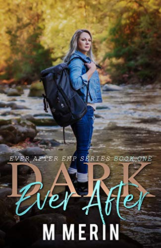 Dark Ever After: Ever After EMP Series, Book One by [Merin, M]