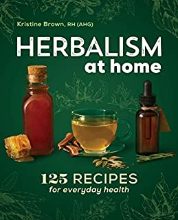 Book Cover: Herbalism at Home: 125 Recipes for Everyday Health