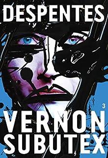 Vernon Subutex : Tome 3 : roman