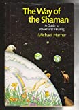 The Way of the Shaman, Michael Harner, 0060637102