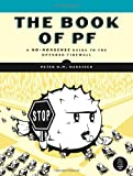 The Book of PF: A No-Nonsense Guide to the OpenBSD Firewall, Peter N.M. Hansteen, 1593271654