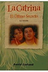 La Catrina - El Ultimo Secreto Hardcover