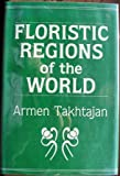 Floristic Regions of the World, Takhtajan, Armen, 0520040279