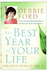 The Best Year of Your Life: Dream It, Plan It, Live It Kindle Edition