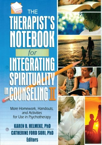 Therapist's Notebook for Integrating Spirituality in Counseling, Vol. 2: More Homework, Handouts and Activities for Use