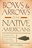 Bows and Arrows of the Native Americans, Jim Hamm, 1599210835