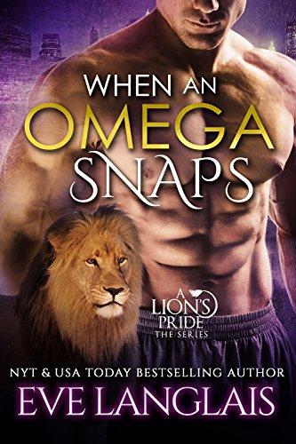 When An Omega Snaps (A Lion's Pride Book - Tiger Barrel Eye
