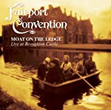 Moat On The Ledge: Live At Broughton Castle [Us Import] by Fairport Convention (2011-03-15)