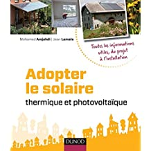 Adopter le solaire thermique et photovoltaïque (Hors Collection) (French Edition)