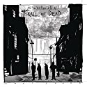 & You Will Know Us By the Trail of Dead - Lost Songs [Audio CD]<br>$549.00