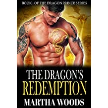 The Dragon's Redemption: Shifter Romance (Dragon Prince Series Book 1)