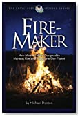 Fire-Maker Book: How Humans Were Designed to Harness Fire and Transform Our Planet (The Privileged Species Series)