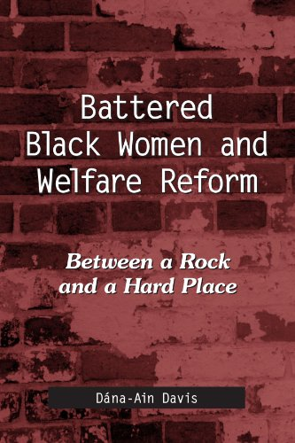 Search : Battered Black Women And Welfare Reform: Between a Rock And a Hard Place (Suny Series in African American Studies)