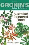 Australian Rainforest Plants, Leonard Cronin, 1741751136
