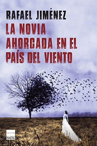La novia ahorcada en el país del viento (Principal Noir) (Spanish Edition)