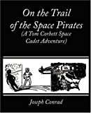 On the Trail of the Space Pirates, Carey Rockwell, 1604249455