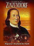 Count Zinzendorf Program 3 - New Heart, New World