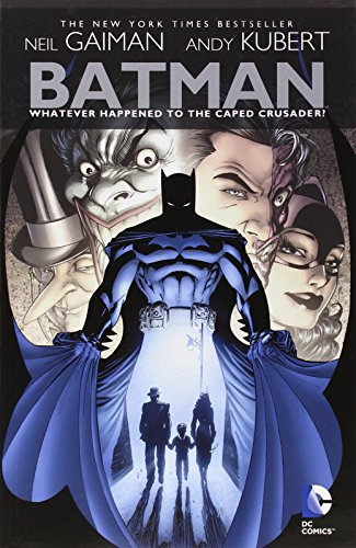 Batman: Whatever Happened to the Caped (Batman Caped Crusader)