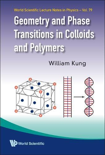 Download Geometry and Phase Transitions in Colloids and Polymers (World Scientific Lecture Notes in Physics) pdf