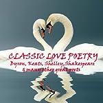 Classic Love Poetry | Rupert Brooke,Christopher Marlowe,Wilfred Owen