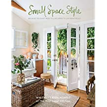 Small Space Style: Because You Don't Have to Live Large to Live Beautifully