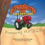 Adventures with Tiny Tractor, Dusty Lapp, 1439235953