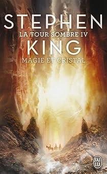 La Tour Sombre, Tome 4 : Magie et cristal par King