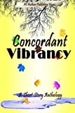 img - for Concordant Vibrancy: All Authors Anthology book / textbook / text book