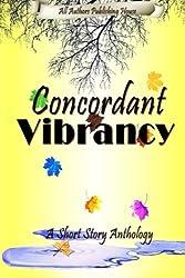 Concordant Vibrancy: All Authors Anthology