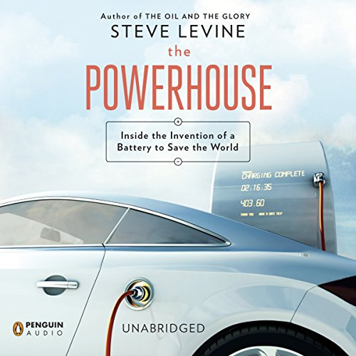 The Powerhouse: Inside the Invention of a Battery to Save the World by Penguin Audio