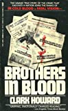 Front cover for the book Brothers in Blood by Clark Howard