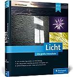 Licht. Die große Fotoschule: Licht und Schatten sehen, mit Licht und Beleuchtung gestalten
