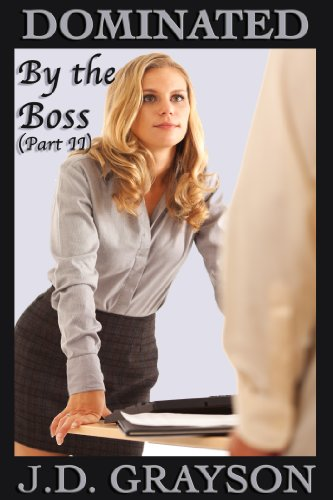 Dominated by the Boss (Part II)