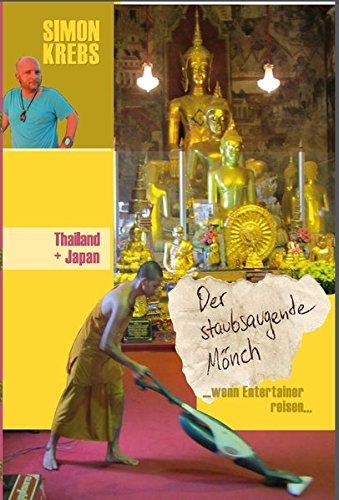 Thailand + Japan: Der staubsaugende Mönch: ... wenn Entertainer reisen
