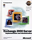 ALS Microsoft Exchange 2000 Server Implementation and Administration, Microsoft Official Academic Course Staff, 0470067608