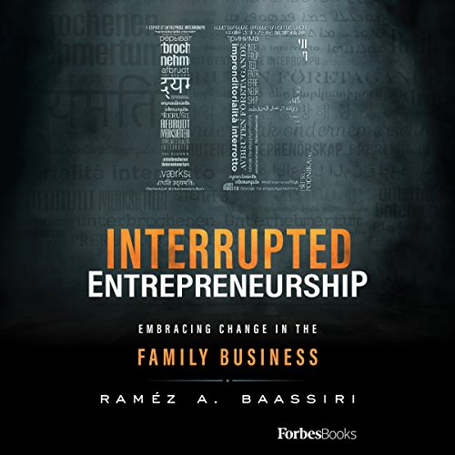 Interrupted Entrepreneurship: Embracing Change in the Family Business