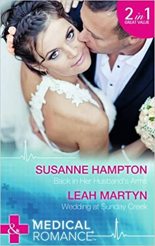 Book Back in Her Husband's Arms: Back in Her Husband's Arms / Wedding at Sunday Creek (Mills & Boon Medical) by Susanne Hampton (6-Jun-2014)