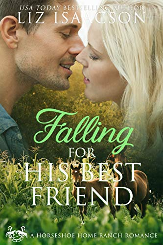 Falling for His Best Friend (Horseshoe Home Ranch Romance Book 3) ()