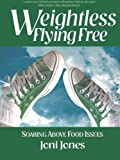 Weightless: Flying Free, Joni Jones, 1462725767