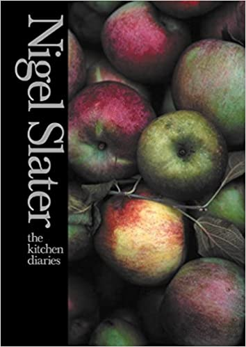 The Kitchen Diaries Amazon Co Uk Nigel Slater