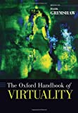 The Oxford Handbook of Virtuality, , 0199826161