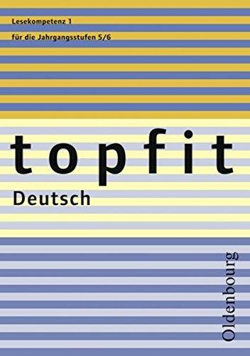 Topfit Deutsch: 5./6. Jahrgangsstufe - Lesekompetenz 1: Texte erschließen und verstehen. Arbeitsheft mit Lösungen