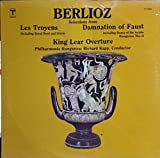 BERLIOZ, SELECTIONS FROM LES TROYENS, DAMNATION OF FAUST & KING LEAR OVERTURE