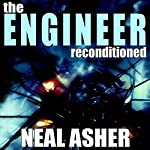 The Engineer ReConditioned | Neal Asher