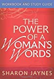 The Power of a Woman's Words Workbook and Study Guide, Sharon Jaynes, 0736958673