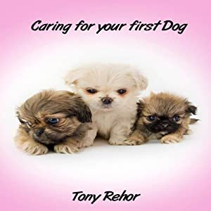 Caring for Your First Dog Audiobook