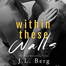Within These Walls: Book 1 Audiobook by J.L. Berg Narrated by Felicity Munroe, Gabriel Vaughan